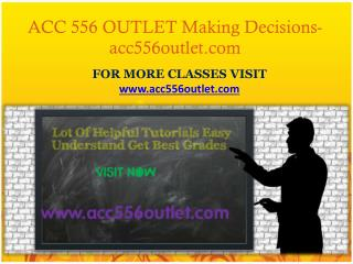 ACC 556 OUTLET Making Decisions -acc556outlet.com