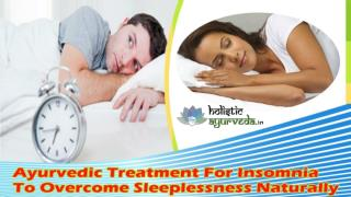 Ayurvedic Treatment For Insomnia To Overcome Sleeplessness Naturally