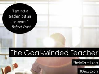 The Goal-Minded Teacher