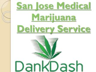 San Jose Medical Marijuana Delivery Service
