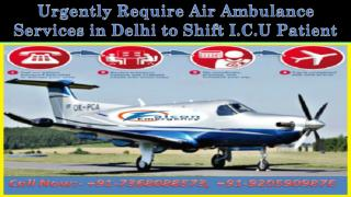 Affordable Air Ambulance Services in Delhi and Patna by Falcon Emergency