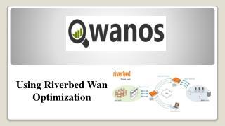 Using Riverbed Wan Optimization