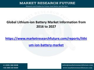 Lithium-ion Battery Market - Global Industry Economic Impact, Shares, Consumption Analysis, Growth Opportunities and For