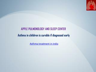 Asthma in children is curable if diagnosed early
