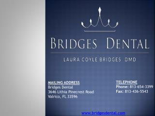 Maintain Your Oral Hygiene With Female Dentist in Brandon � Bridges Dental