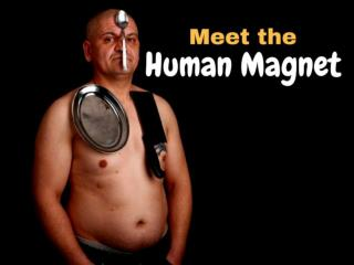 Meet the human magnet