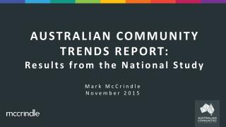 Australian Community Trends Report National Study summary by Mark McCrindle