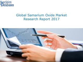 Latest Release: Global Samarium Oxide Market 2017 Industry Growth and Key Opportunities
