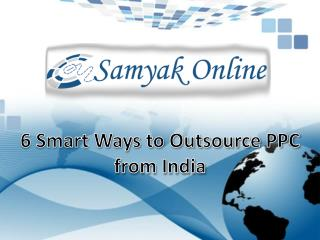6 Smart Ways to Outsource PPC from India