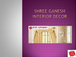 Beautify your Home with Shri Ganesh Interior Decor