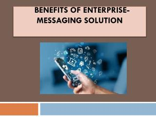Benefits of Enterprise-Messaging Solution