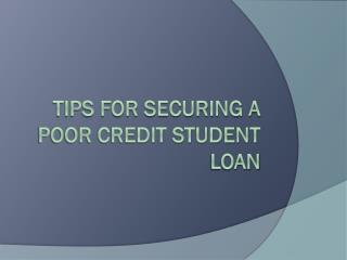 Tips For Securing a Poor Credit Student Loan