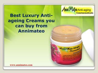 Best Luxury Anti-ageing Creams you can buy from Annimateo