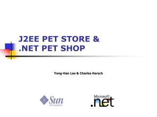 J2EE PET STORE & .NET PET SHOP