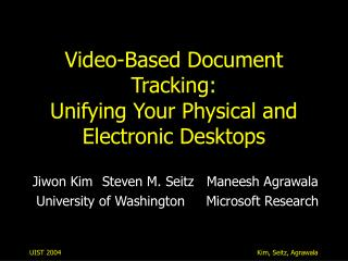 Video-Based Document Tracking: Unifying Your Physical and Electronic Desktops