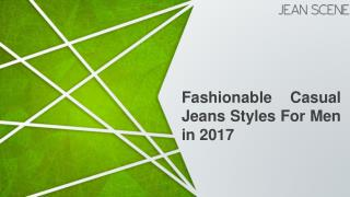 Fashionable Casual Jeans Styles For Men in 2017