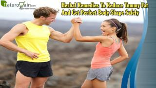 Herbal Remedies To Reduce Tummy Fat And Get Perfect Body Shape Safely