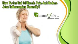 How To Get Rid Of Muscle Pain And Reduce Joint Inflammation Naturally?