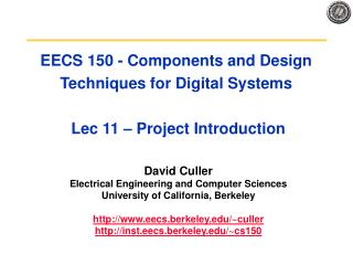 EECS 150 - Components and Design Techniques for Digital Systems  Lec 11 – Project Introduction