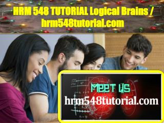 HRM 548 TUTORIAL Logical Brains / hrm548tutorial.com