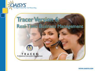 Tracer Version 6:   Real-Time Business Management