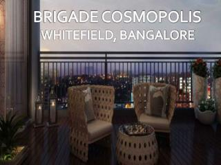 Luxury Homes by Brigade Cosmopolis, Bangalore - Call: ( 91) 9953 5928 48