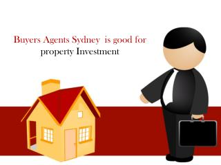 Buyers Agent Sydney  is good for property Investment