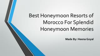 Best Honeymoon Resorts of Morocco For Splendid Honeymoon Memories