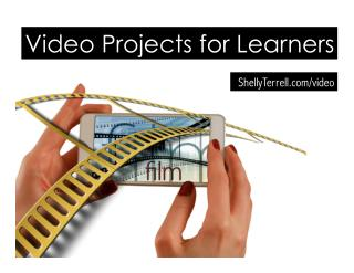 Engaging Video Projects for Digital Learners