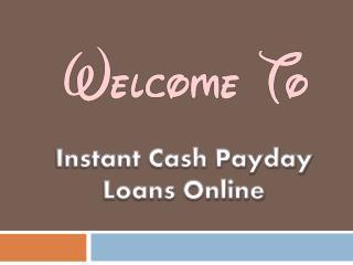 Instant Cash Payday Loans – Get Short Term Financial Solution For Cash Crunch!