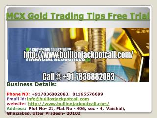 mcx trading tips free trial provider Bullion Jackpot Call