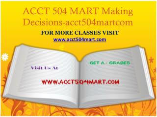 ACCT 504 MART Making Decisions-acct504martcom