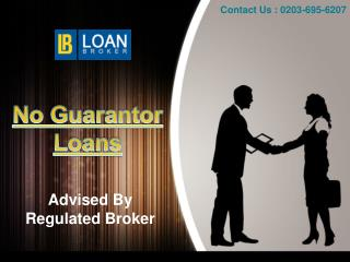 No Guarantor Loans Advised by Regulated Broker