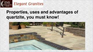 Uses and advantages of Quartzite Tiles