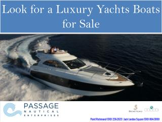 Look for a Luxury Yachts Boats for Sale