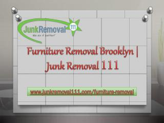 Furniture Removal Brooklyn | Junk Removal 111