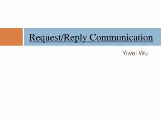 Request/Reply Communication