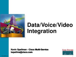 Data / Voice / Video Integration