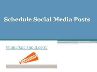 Schedule Social Media Posts - Socishout.com
