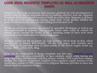 Look Ideal Magento Templates as well as Magento Shops