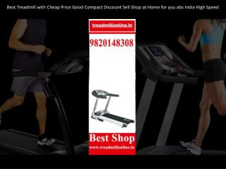 Best Treadmill with Cheap Price Good Compact Discount Sell Shop at Home for you abs India High Speed