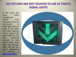 LED Fixtures are Best Sources to Use as Traffic Signal Lights