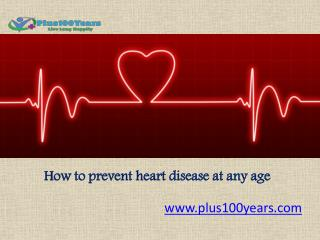 How to prevent heart disease at any age