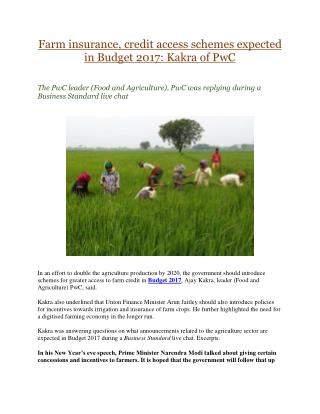 Farm insurance, credit access schemes expected in Budget 2017: Kakra of PwC