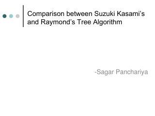 Comparison between Suzuki Kasami's and Raymond's Tree Algorithm