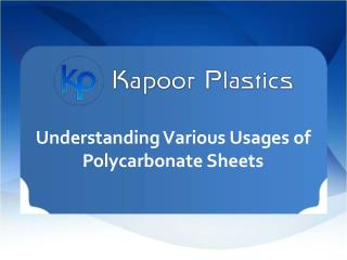 Understanding Various Usages of Polycarbonate Sheets