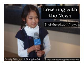 Learning with the News