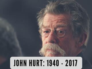 John Hurt: 1940 - 2017