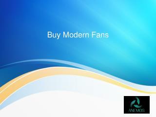 Buy Modern Fans