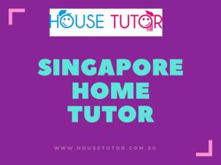 Home tutor Singapore,Singapore home tuition